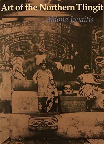 Art of the Northern Tlingit: Jonaitis, Aldona