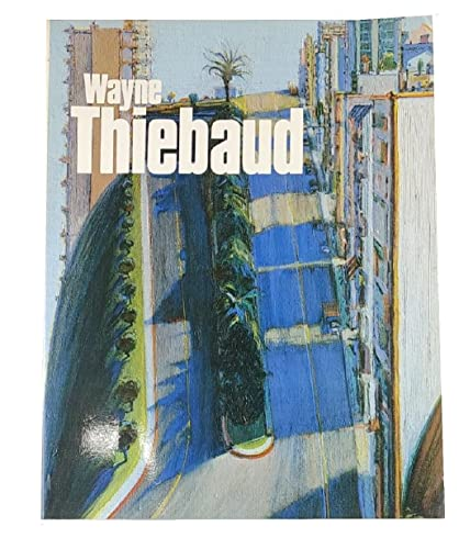 Wayne Thiebaud: Karen Tsujimoto; Other Contributor-San Francisco Museum Of Modern Art
