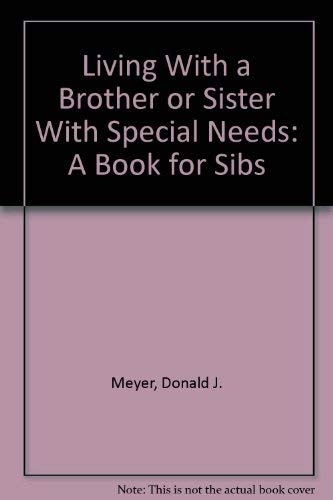9780295962726: Living With a Brother or Sister With Special Needs: A Book for Sibs