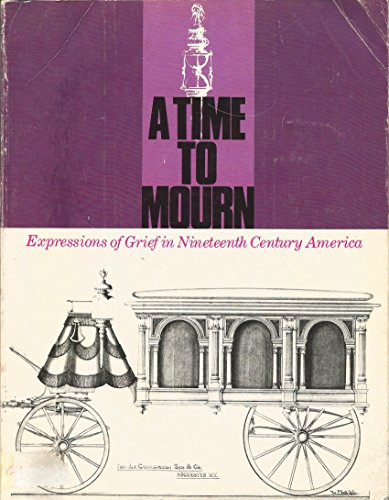 9780295963259: A Time to Mourn: Expressions of Grief in Nineteenth Century America