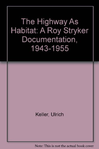 9780295963303: The Highway As Habitat: A Roy Stryker Documentation, 1943-1955