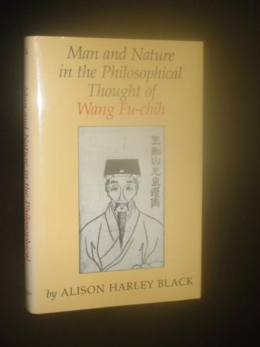 9780295963389: Man and Nature in the Philosophical Thought of Wang Fu-Chih