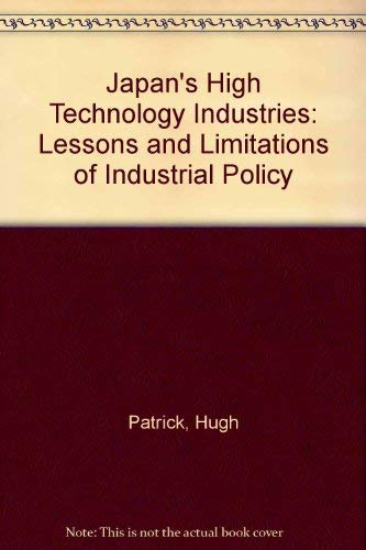 9780295963426: Japan's High Technology Industries: Lessons and Limitations of Industrial Policy