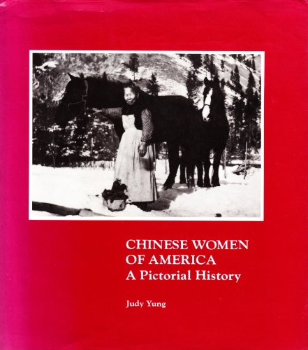 Chinese Women of America: A Pictorial History: Judy Yung