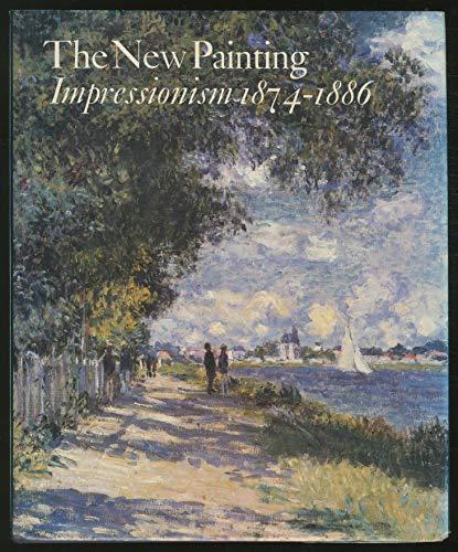 New Painting : Impressionism 1874-1886: Moffett, Charles S.