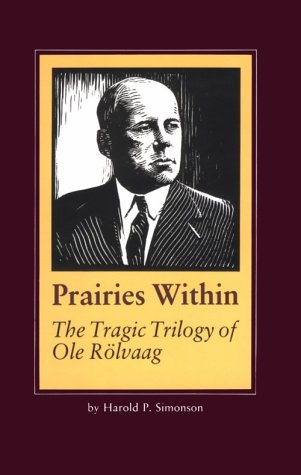 PRAIRIES WITHIN: THE TRAGIC TRILOGY OF OLE ROLVAAG