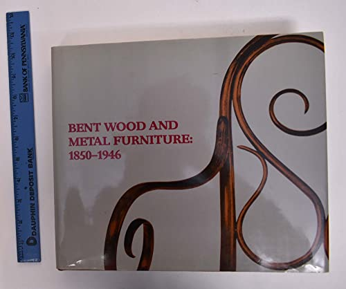 Bent Wood and Metal Furniture 1850-1946: Derek E. Ostergard