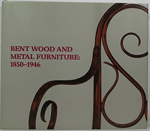 Bent Wood and Metal Furniture Eighteen Fifty to Nineteen Forty-Six