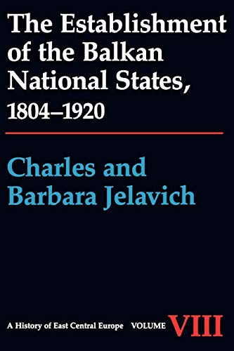 9780295964133: The Establishment of the Balkan National States, 1804-1920 (A History of East Central Europe (HECE))