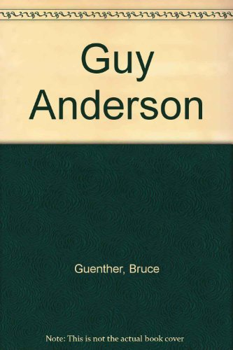 GUY ANDERSON: Guy Anderson] Guenther, Bruce