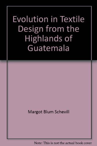 9780295964485: Evolution in Textile Design from the Highlands of Guatemala: Seventeen Male Tzutes, or Headdresses, from Chichicastenango in the Collections of the l