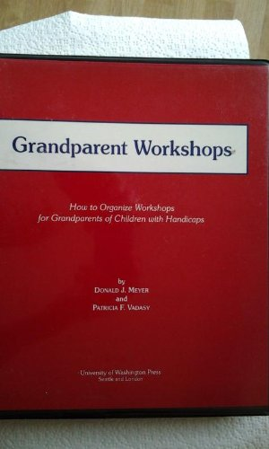 9780295964584: Grandparent Workshops: How to Organize Workshops for Grandparents of Children With Handicaps