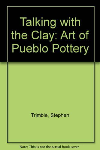 9780295964706: Talking with the Clay: Art of Pueblo Pottery
