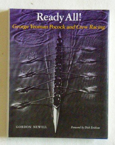 9780295964737: Ready All!: George Yeoman Pocock and Crew Racing