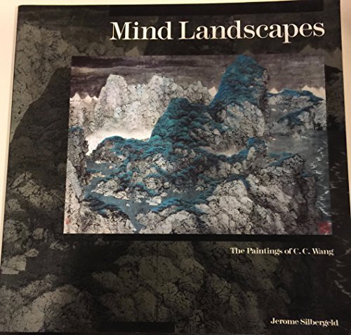 Mind Landscapes: The Paintings of C. C.: Jerome Silbergeld; Chi-Chien