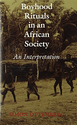 Boyhood Rituals in an African Society: An Interpretation