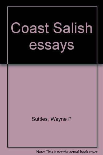 Coast Salish Essays: Suttles, Wayne; Maud, Ralph