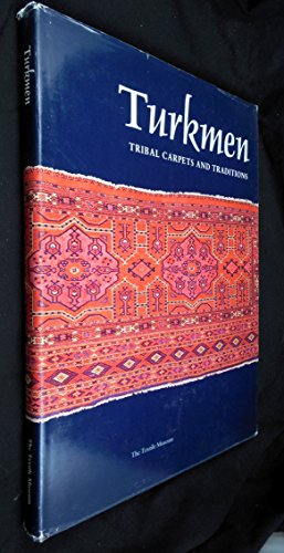 Turkmen: Tribal Carpets and Traditions: Louise Mackie [Editor];