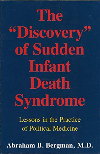 "9780295966014: The ""Discovery"" of Sudden Infant Death Syndrome: Lessons in the Practice of Political Medicine"