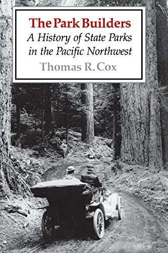 9780295966137: The Park Builders: A History of State Parks in the Pacific Northwest