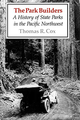 9780295966205: The Park Builders: A History of State Parks in the Pacific Northwest