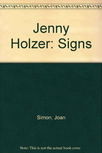 Jenny Holzer: Signs: Joan Simon; Bruce