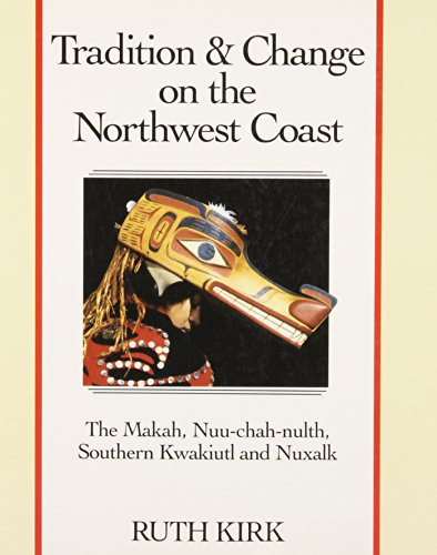 9780295966281: Tradition and Change on the Northwest Coast: The Makah, Nuu-chah-nulth, Southern Kwakiutl, and Nuxalk