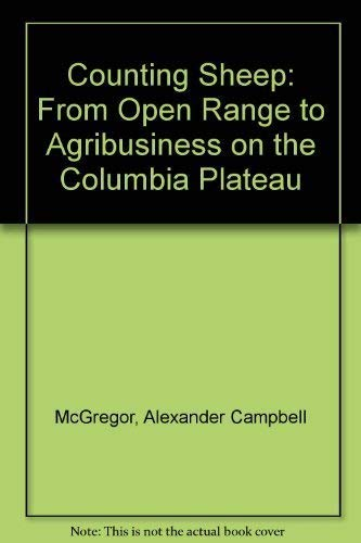 9780295968148: Counting Sheep: From Open Range to Agribusiness on the Columbia Plateau