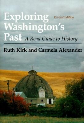 9780295968445: Exploring Washington's Past: A Road Guide to History