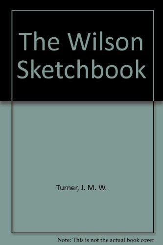 "The ""Wilson"" Sketchbook (9780295968667) by Turner, J. M. W.; Wilton, Andrew"