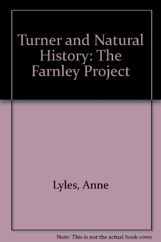 Turner and Natural History: The Farnley Project (9780295968681) by Anne Lyles