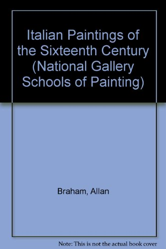9780295968964: Italian Paintings of the Sixteenth Century (National Gallery Schools of Painting)