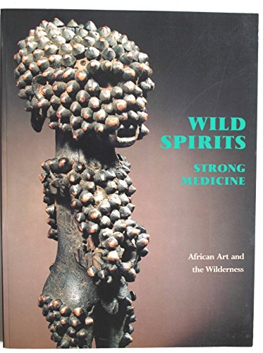 9780295969084: Wild Spirits, Strong Medicine: African Art and the Wilderness
