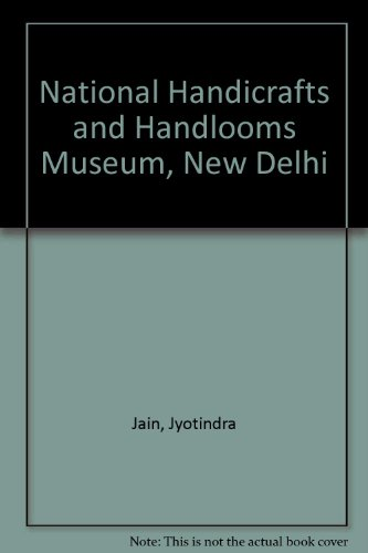 National Handicrafts and Handlooms Museum, New Delhi (0295969180) by Jain, Jyotindra; Aggarwala, Aarti