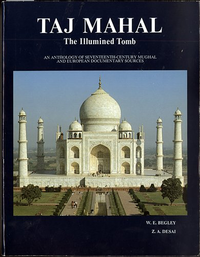 9780295969459: Taj Mahal: The Illumined Tomb- An Anthology of Seventeenth-Century Mughal and European Documentary Sources