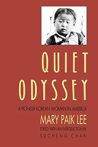 9780295969695: Quiet Odyssey: A Pioneer Korean Woman in America (Samuel and Althea Stroum Books)