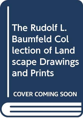 9780295969718: The Rudolf L. Baumfeld Collection of Landscape Drawings and Prints