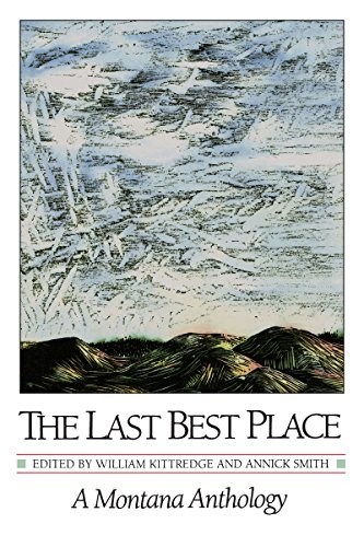 The Last Best Place: A Montana Anthology (SIGNED)