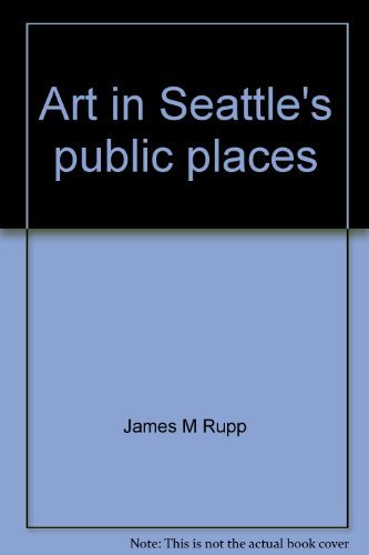 Art in Seattle's Public Places - An illustrated Guide