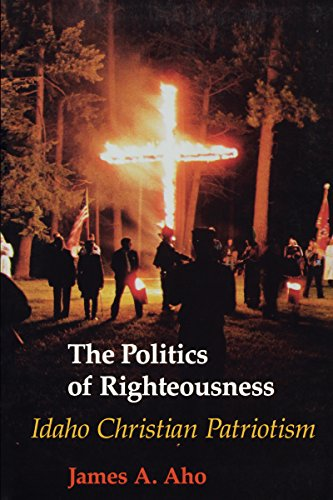 9780295969978: Politics of Righteousness: Idaho Christian Patriotism (Samuel and Althea Stroum Book)
