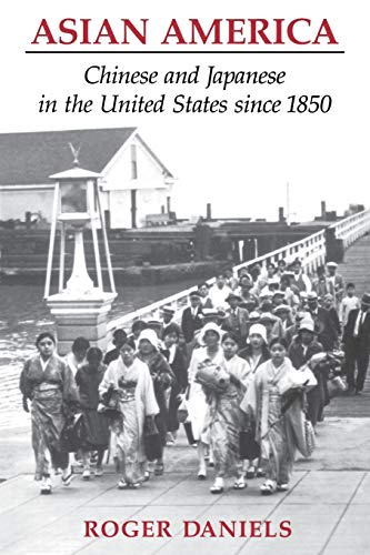 9780295970189: Asian America: Chinese and Japanese in the United States since 1850