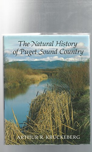The Natural History of Puget Sound Country: Kruckeberg, Arthur R.