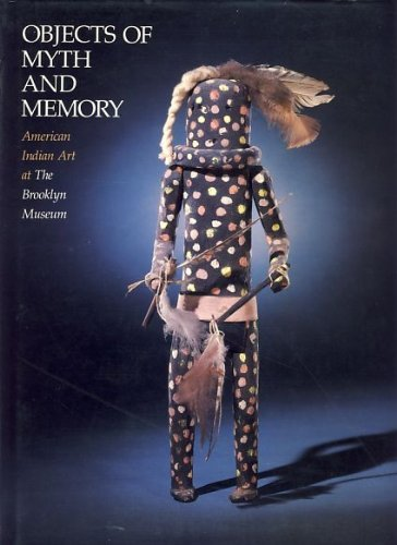 9780295970233: Objects of Myth and Memory: American Indian Art at the Brooklyn Museum