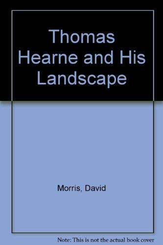 Thomas Hearne and His Landscape: Morris, David