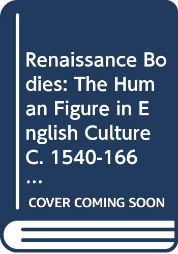 9780295970561: Renaissance Bodies: The Human Figure in English Culture C. 1540-1660