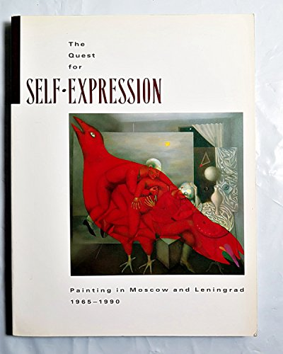 The Quest for Self-Expression: Painting in Moscow and Leningrad, 1965-1990