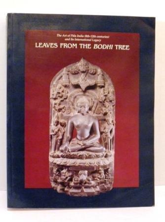 Leaves from the Bodhi Tree: The Art: Susan Huntington; John