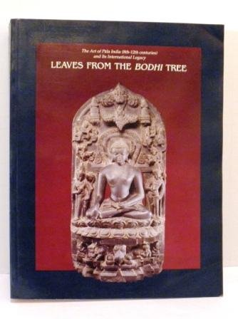9780295970646: Leaves from the Bodhi Tree: The Art of Pala India (8th - 12th Centuries) and Its International Legacy