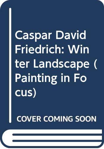9780295970677: Caspar David Friedrich: Winter Landscape (Painting in Focus)