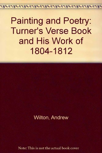 9780295970929: Painting and Poetry: Turner's Verse Book and His Work of 1804-1812